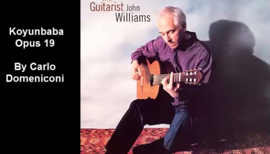 "John Williams plays ""Koyunbaba"" by Carlo Domeniconi"