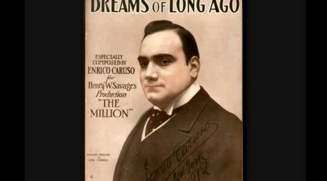 """Dreams of Long Ago"", by Enrico Caruso"
